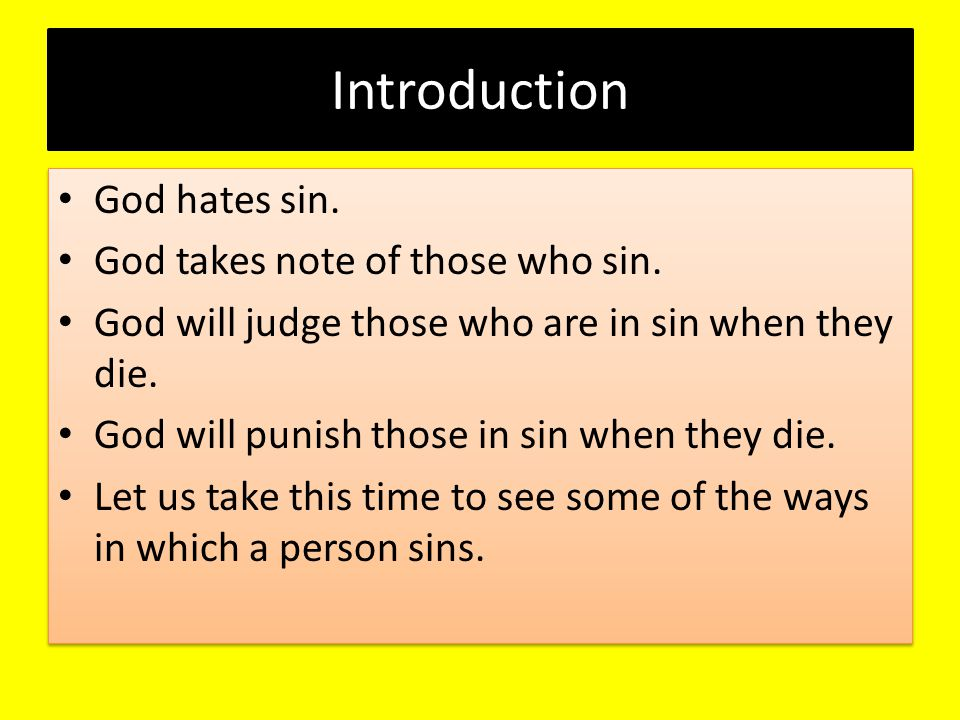 Introduction God hates sin. God takes note of those who sin.