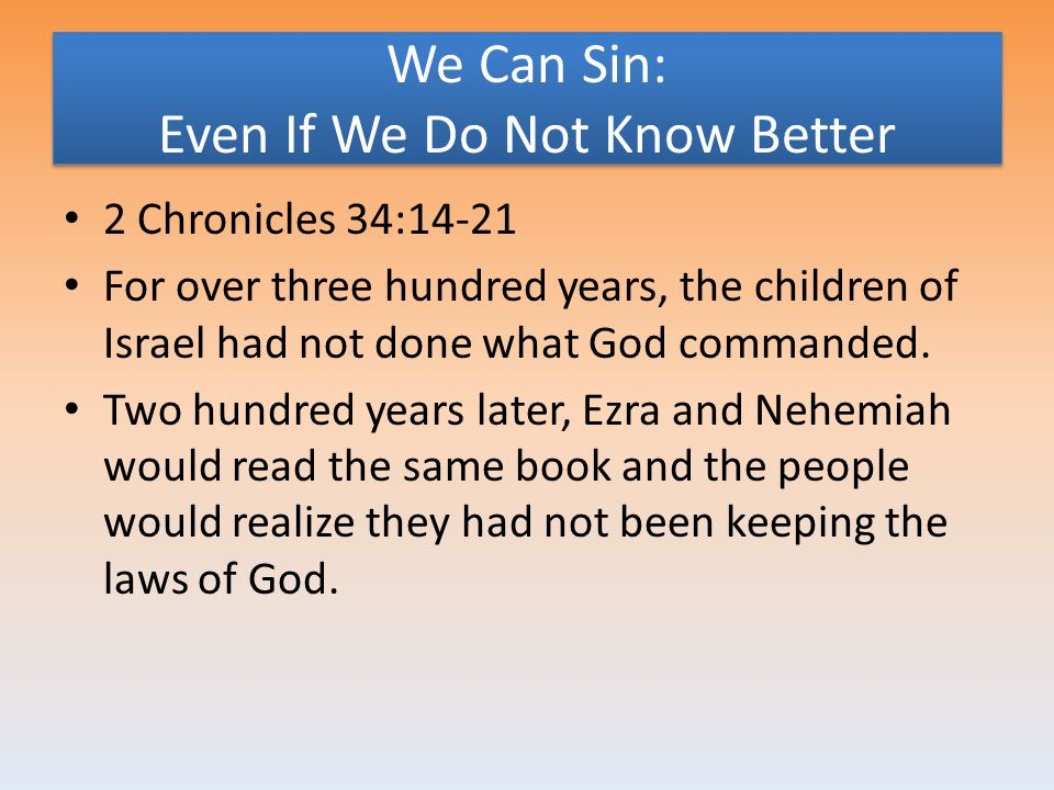We Can Sin: Even If We Do Not Know Better