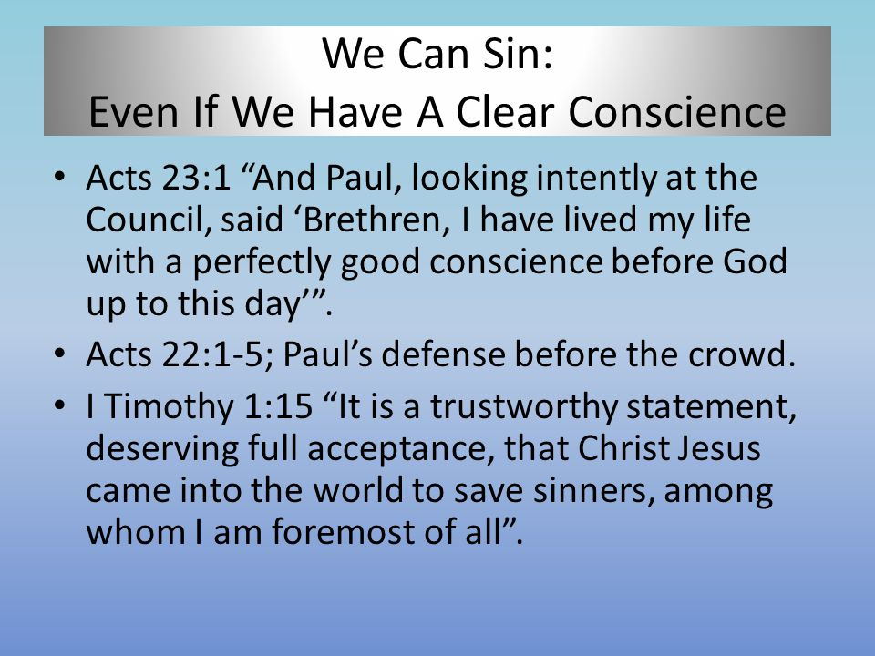 We Can Sin: Even If We Have A Clear Conscience