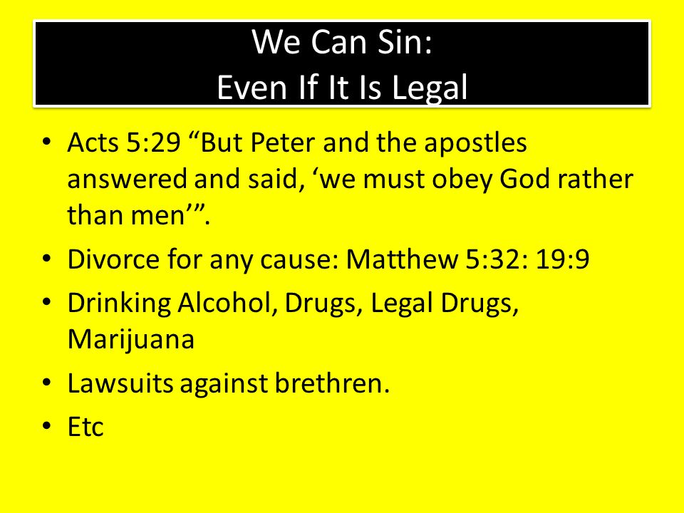 We Can Sin: Even If It Is Legal