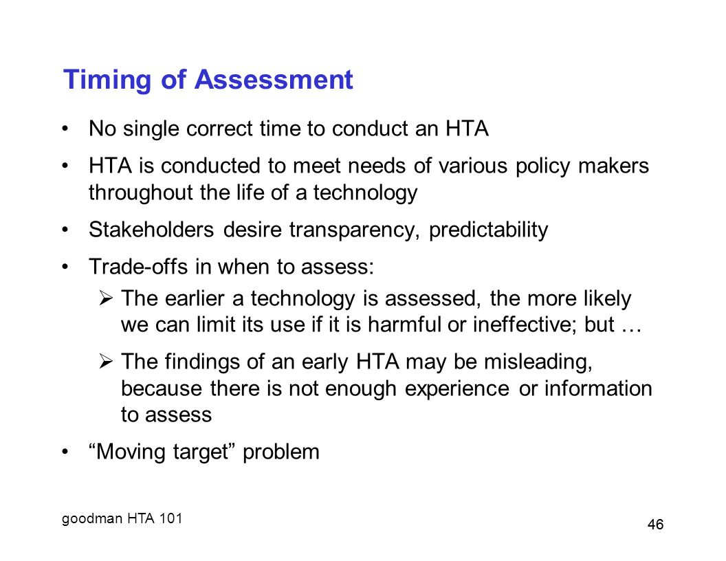 Timing of Assessment No single correct time to conduct an HTA