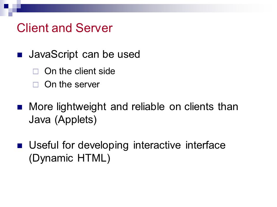 Client and Server JavaScript can be used