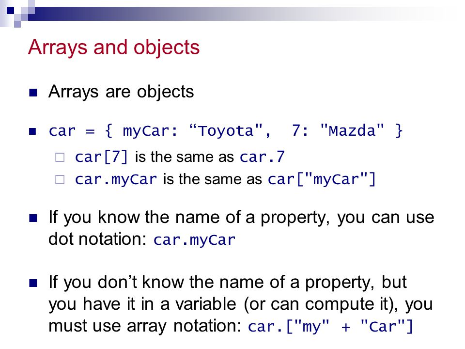 Arrays and objects Arrays are objects