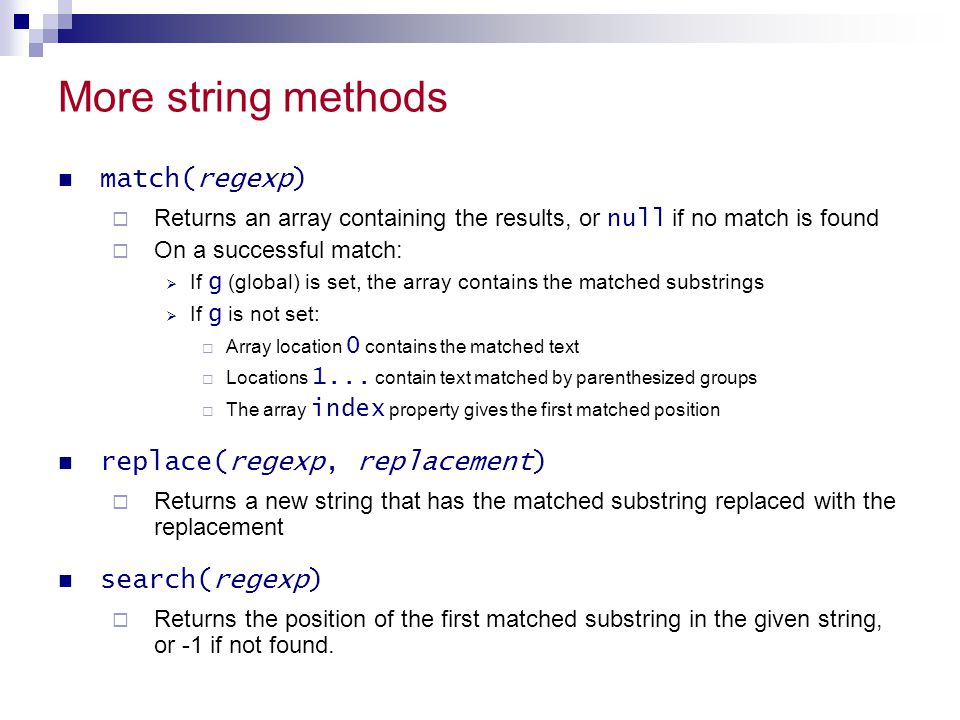 More string methods match(regexp) replace(regexp, replacement)