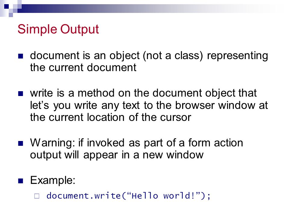 Simple Output document is an object (not a class) representing the current document.