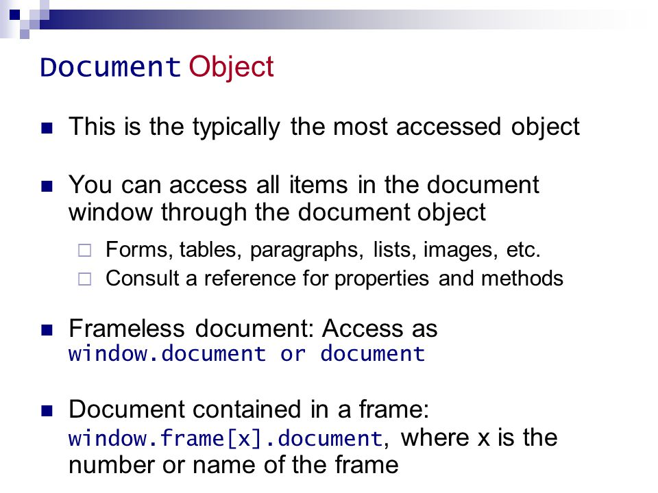 Document Object This is the typically the most accessed object