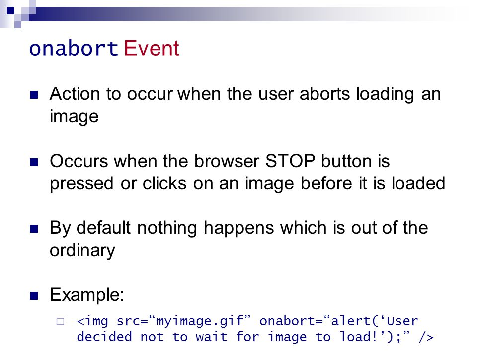 onabort Event Action to occur when the user aborts loading an image