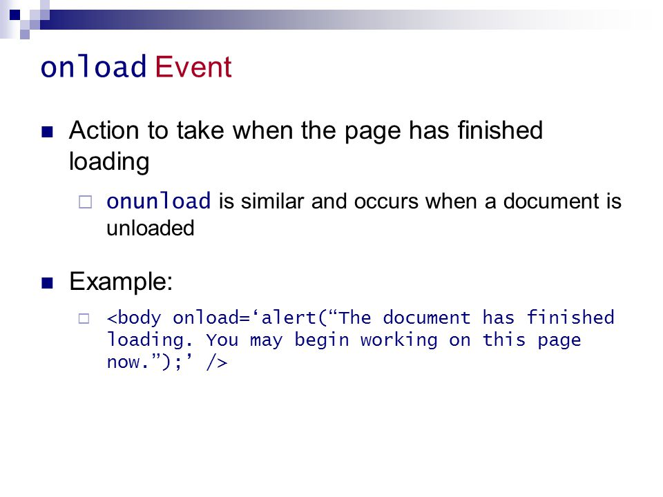 onload Event Action to take when the page has finished loading