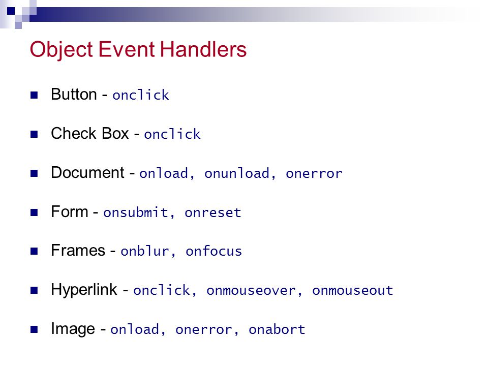 Object Event Handlers Button - onclick Check Box - onclick