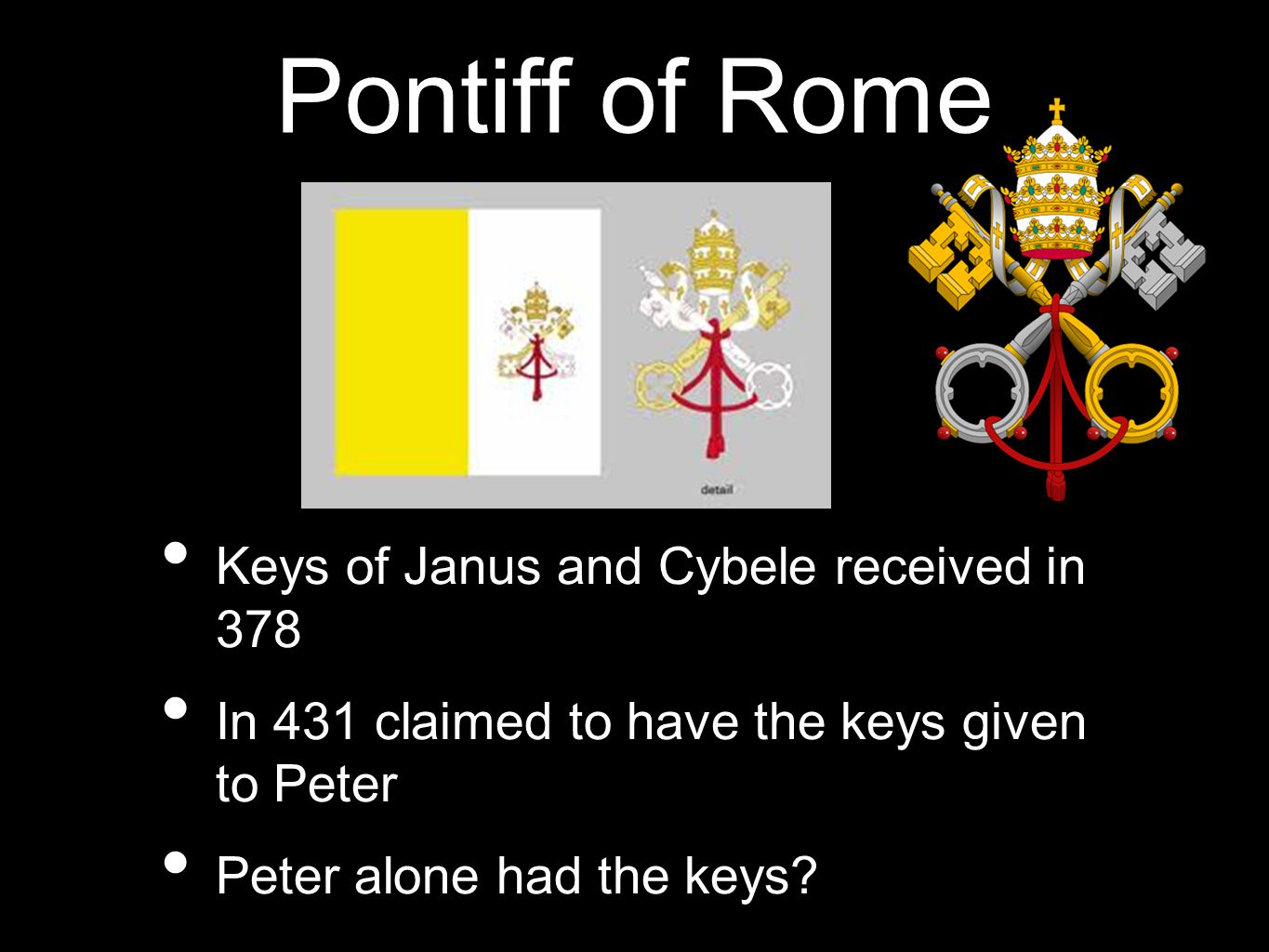 Pontiff of Rome Keys of Janus and Cybele received in 378