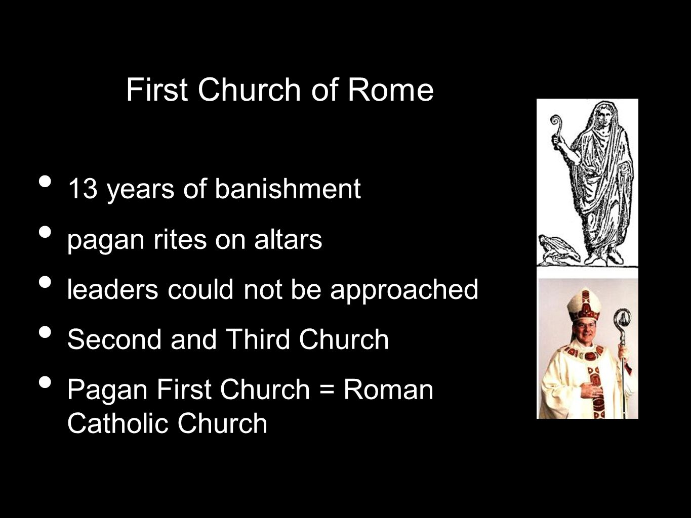 First Church of Rome 13 years of banishment pagan rites on altars