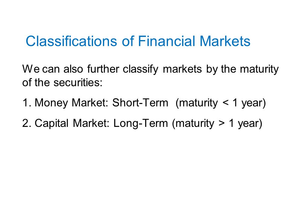 Principal Money Market Instruments: Short-term debt instruments with maturity < 1 year