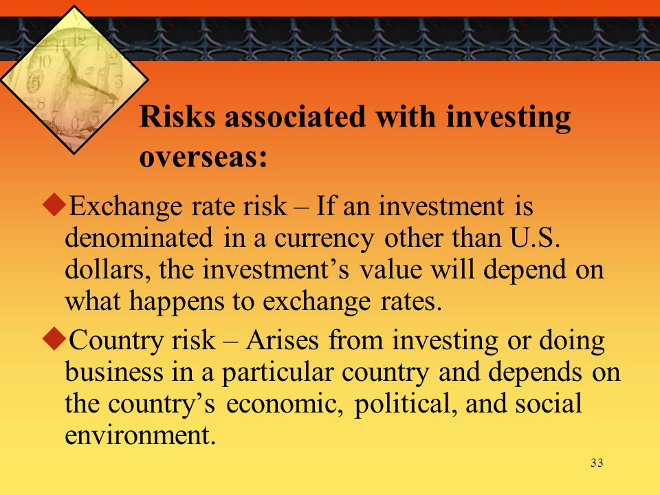 Risks associated with investing overseas:
