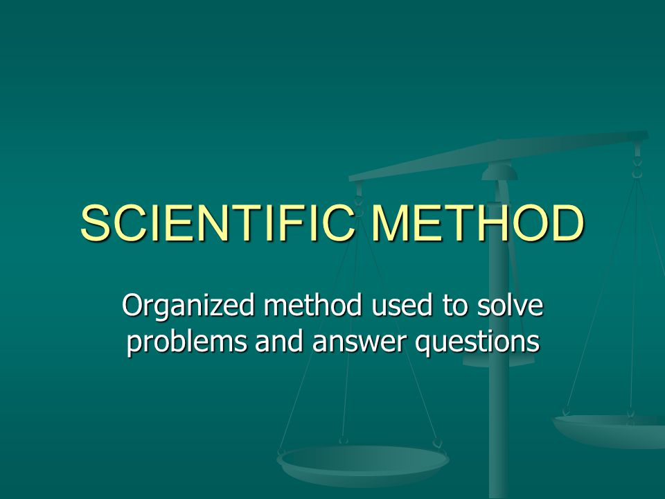 Organized method used to solve problems and answer questions
