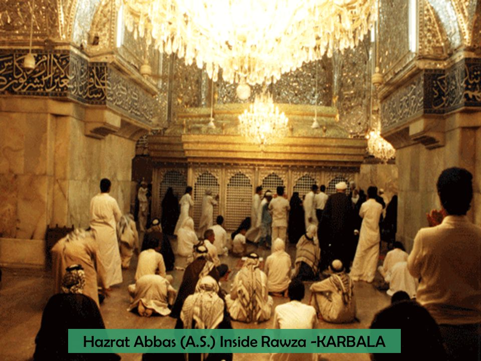 Hazrat Abbas (A.S.) Inside Rawza -KARBALA