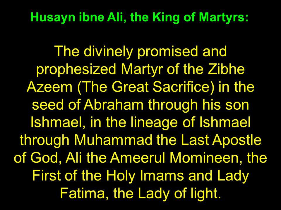 Husayn ibne Ali, the King of Martyrs: