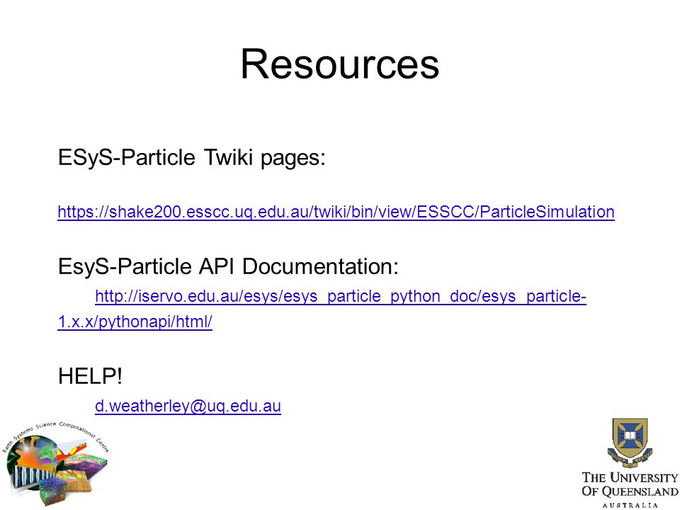 Resources ESyS-Particle Twiki pages: EsyS-Particle API Documentation: