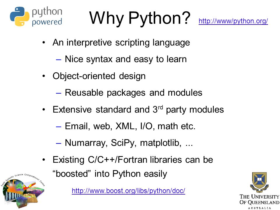 Why Python An interpretive scripting language