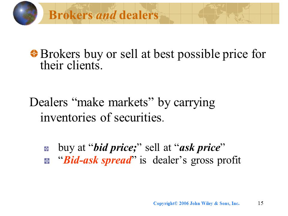 Brokers buy or sell at best possible price for their clients.