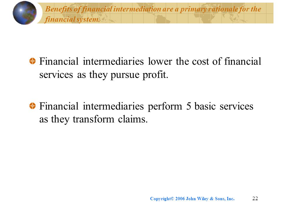 Benefits of financial intermediation are a primary rationale for the financial system.