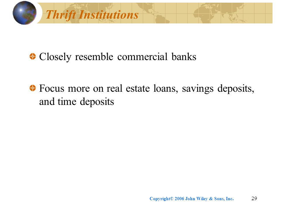 Thrift Institutions Closely resemble commercial banks