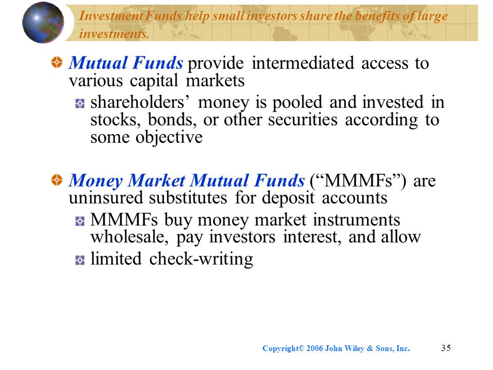 Mutual Funds provide intermediated access to various capital markets
