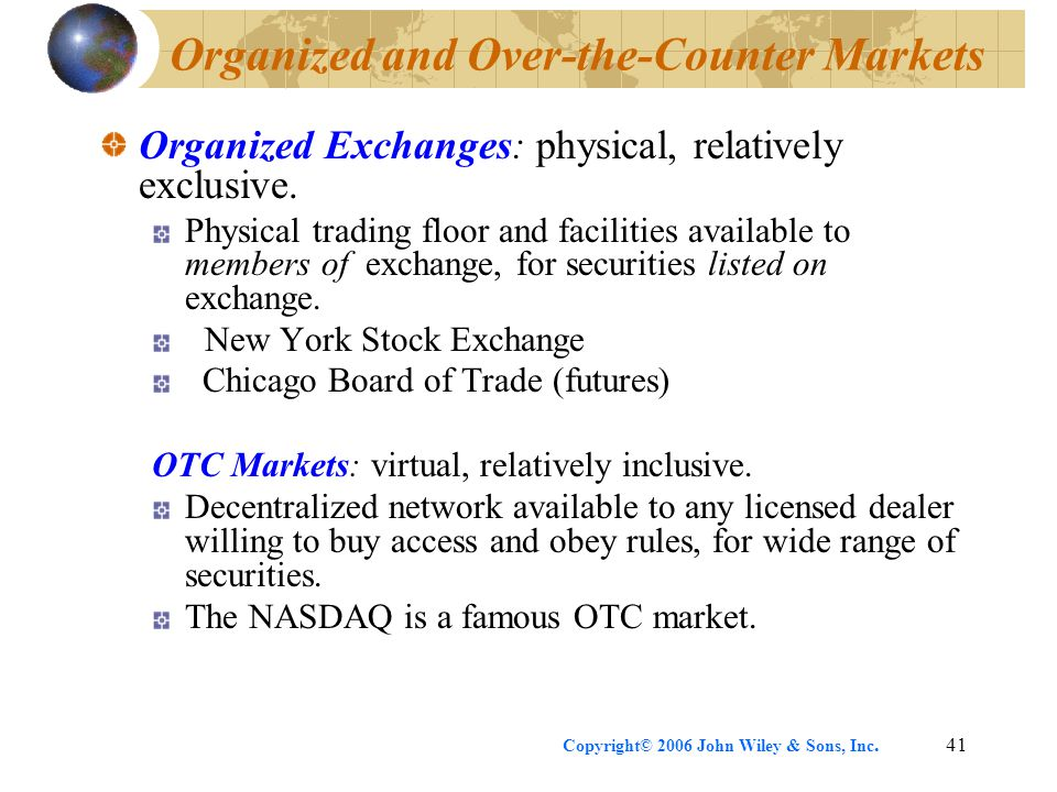 Organized and Over-the-Counter Markets