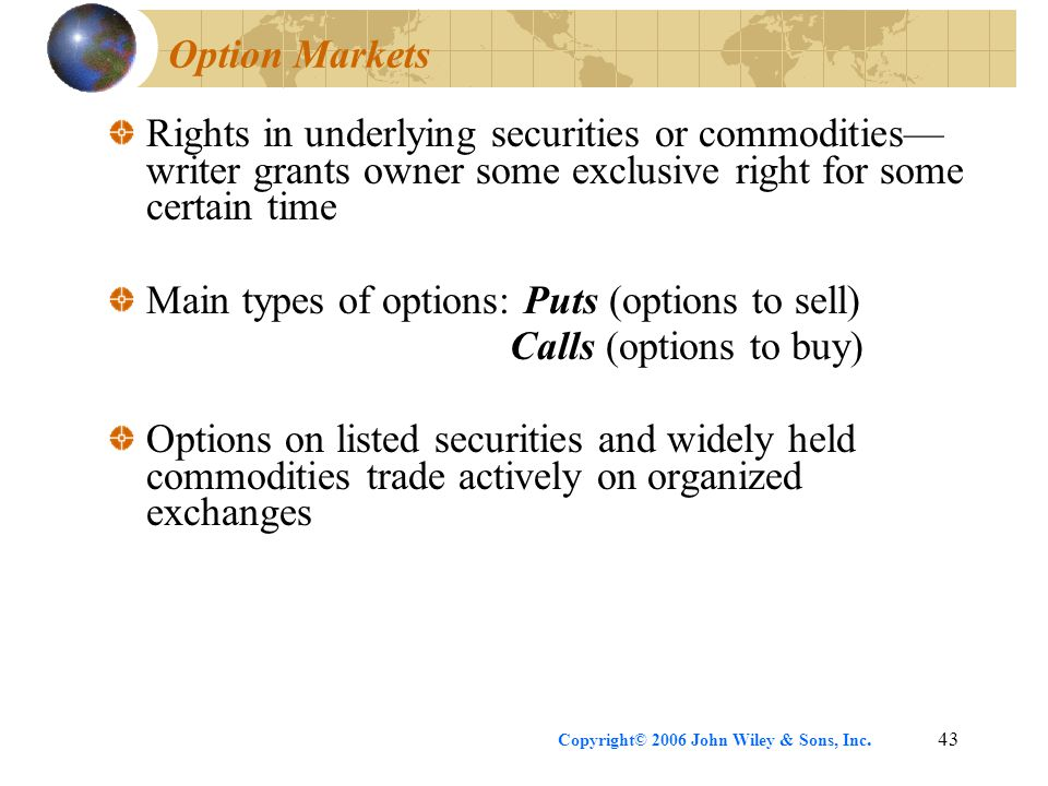 Main types of options: Puts (options to sell) Calls (options to buy)
