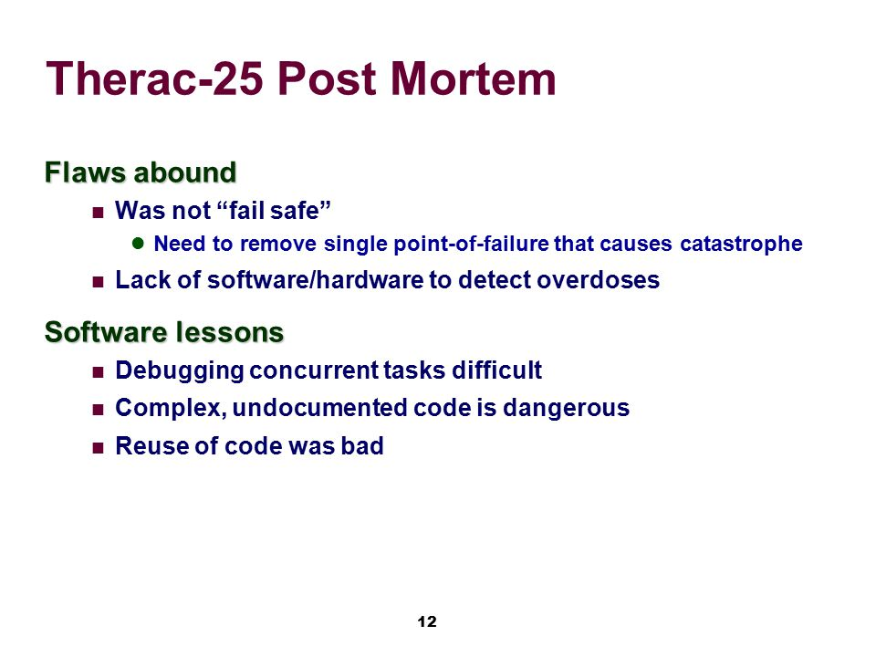 Therac-25 Post Mortem Flaws abound Software lessons