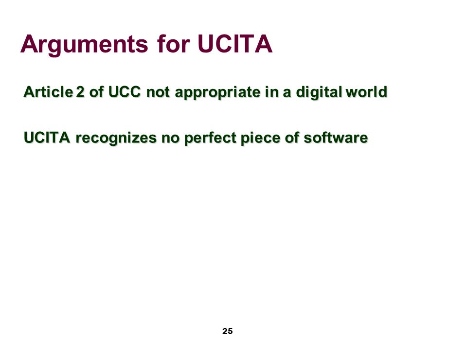 Arguments for UCITA Article 2 of UCC not appropriate in a digital world.