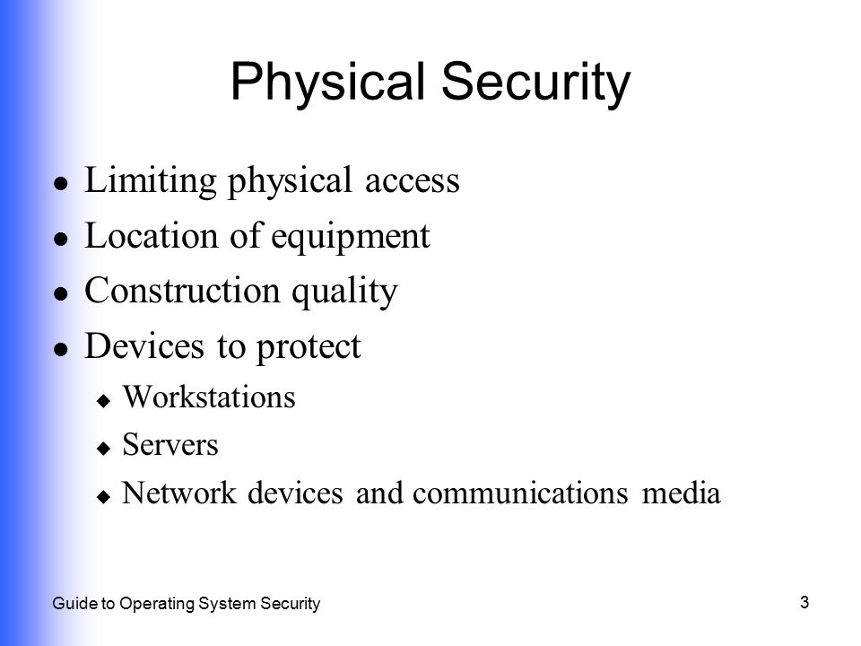 Physical Security Limiting physical access Location of equipment