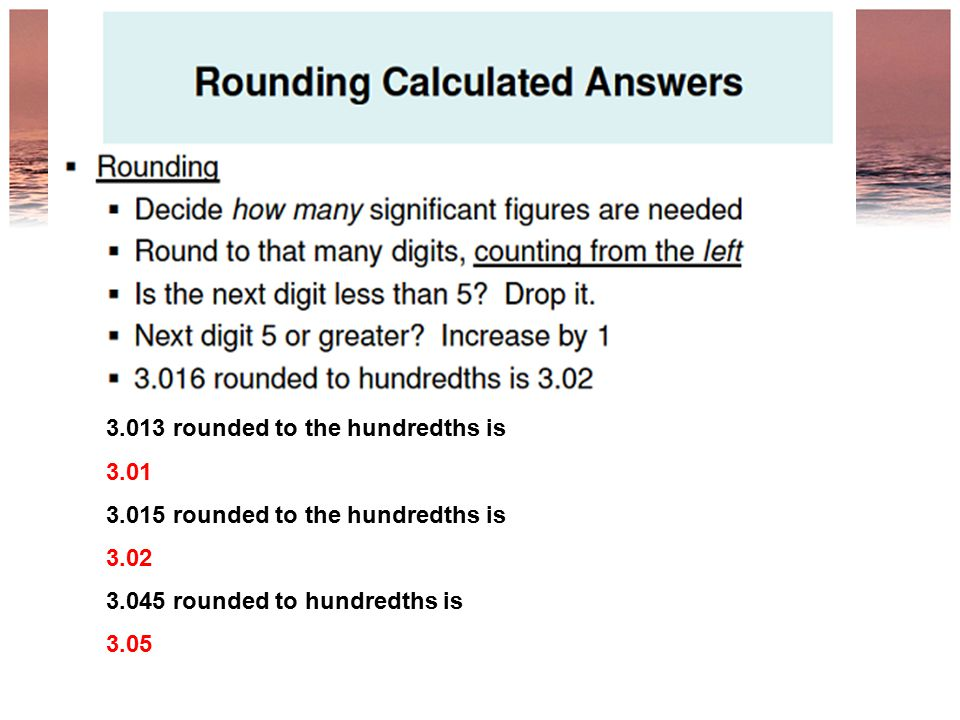 3.013 rounded to the hundredths is
