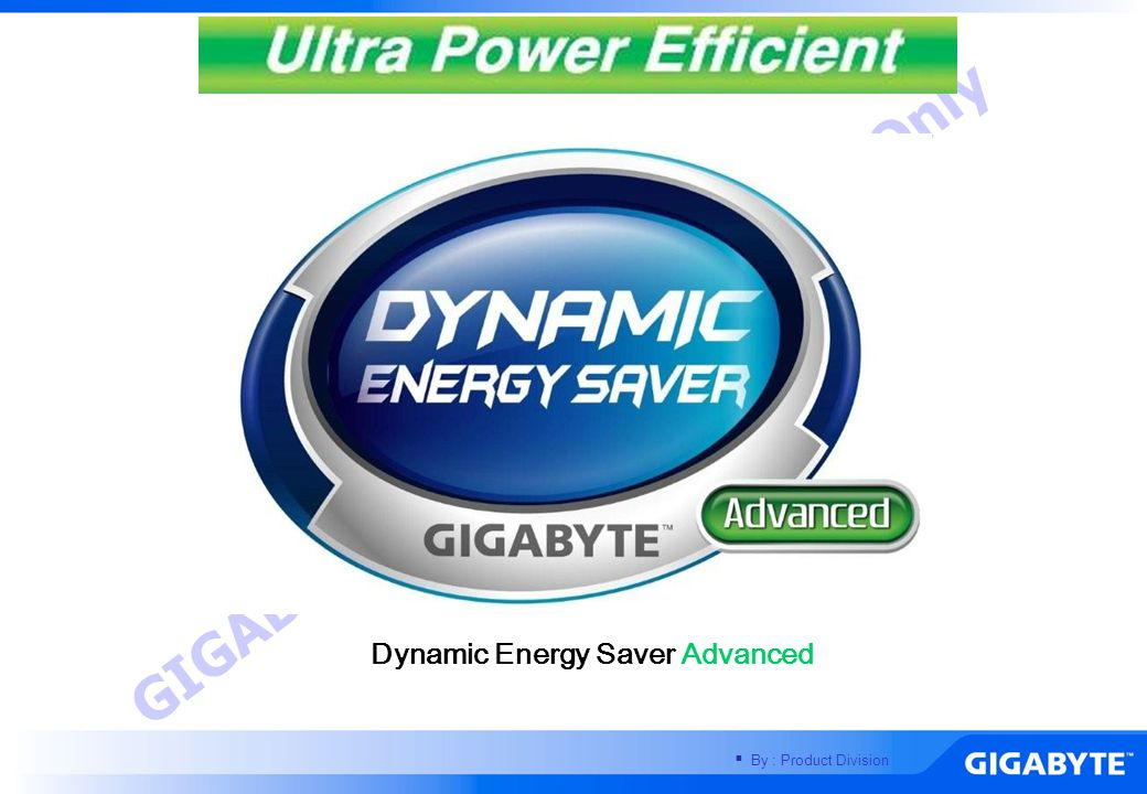 World's Only Energy Saving Technology with Hardware based Dynamic Switching
