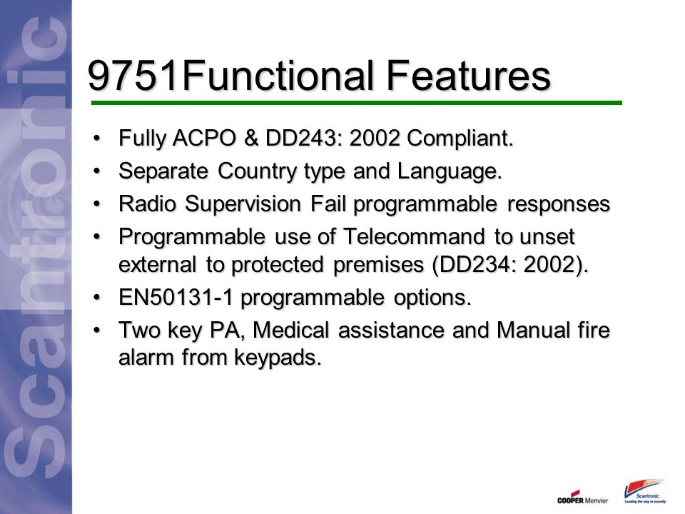 9751Functional Features Fully ACPO & DD243: 2002 Compliant.