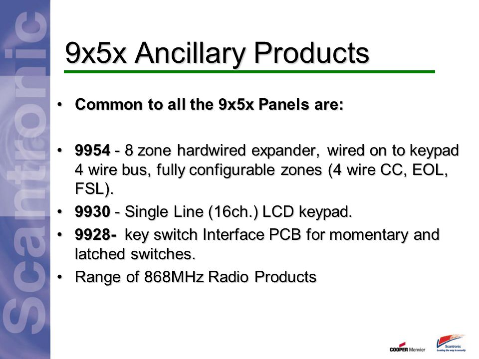 9x5x Ancillary Products Common to all the 9x5x Panels are: