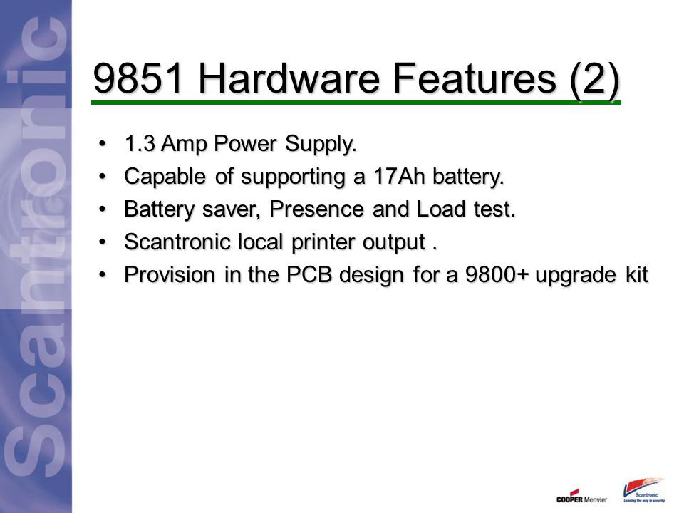 9851 Hardware Features (2) 1.3 Amp Power Supply.