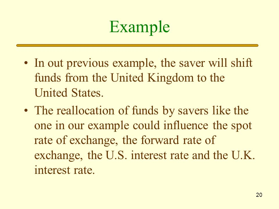 Example In out previous example, the saver will shift funds from the United Kingdom to the United States.
