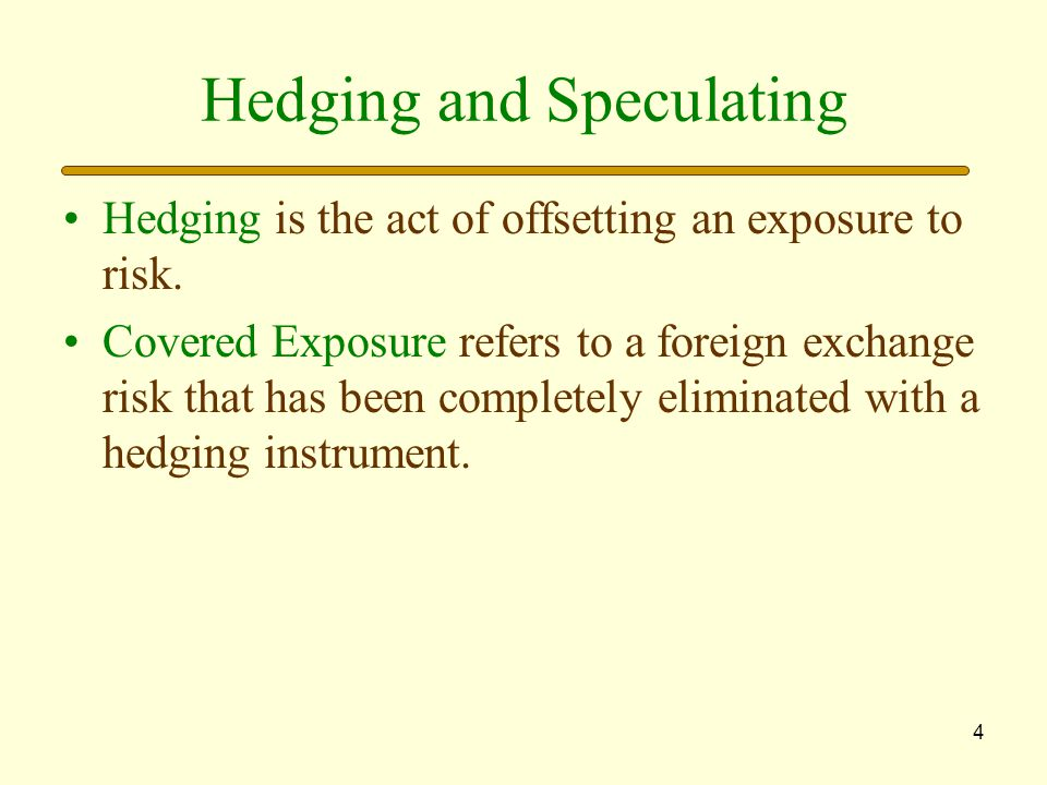 Hedging and Speculating