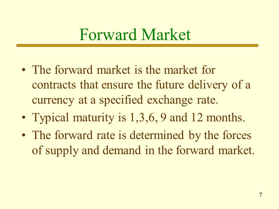 Forward Market The forward market is the market for contracts that ensure the future delivery of a currency at a specified exchange rate.