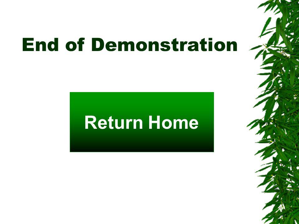 End of Demonstration Return Home