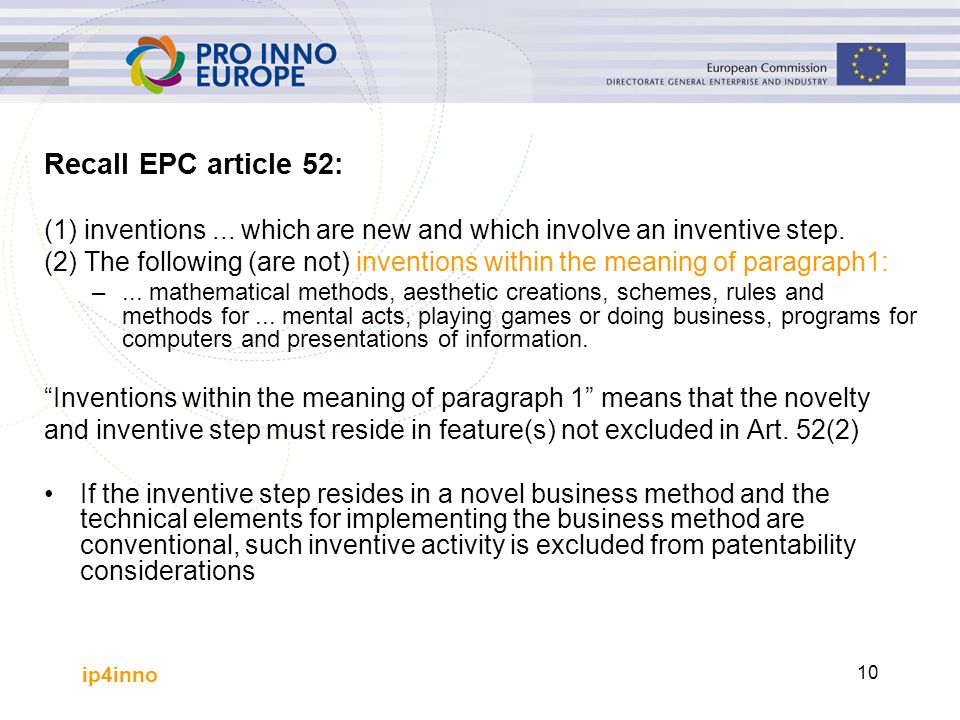 Recall EPC article 52: (1) inventions ... which are new and which involve an inventive step.