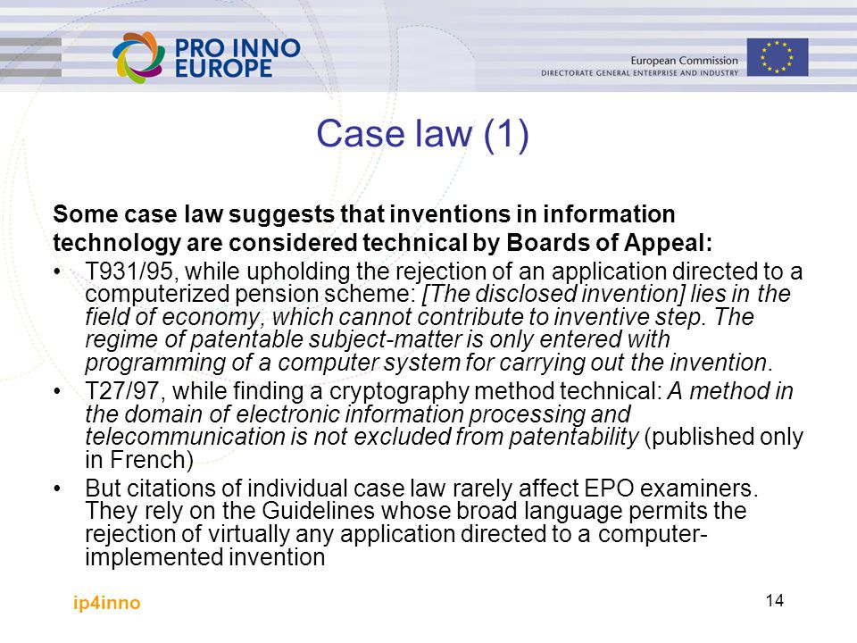 Case law (1) Some case law suggests that inventions in information
