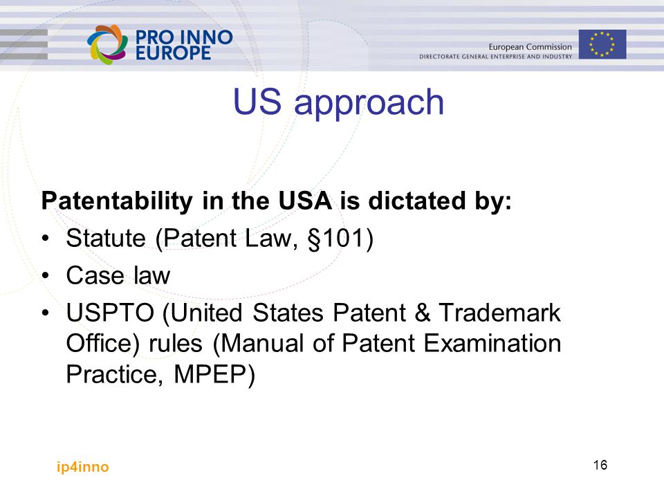 US approach Patentability in the USA is dictated by: