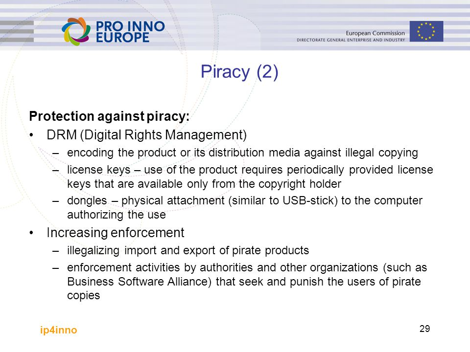 Piracy (2) Protection against piracy: DRM (Digital Rights Management)