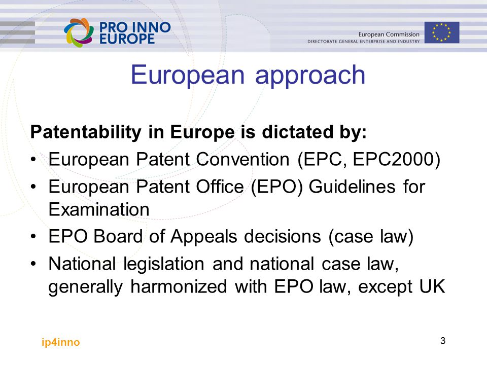 European approach Patentability in Europe is dictated by: