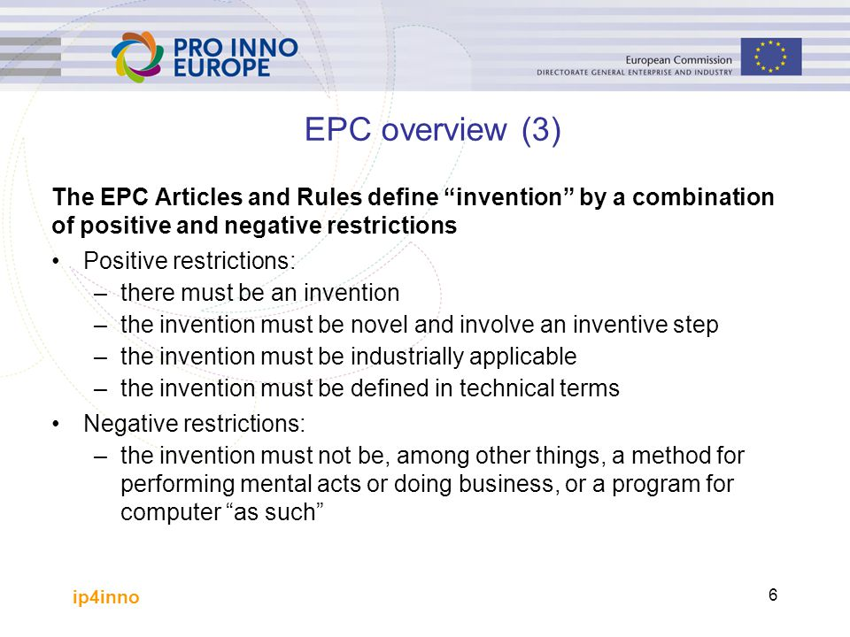 EPC overview (3) The EPC Articles and Rules define invention by a combination. of positive and negative restrictions.