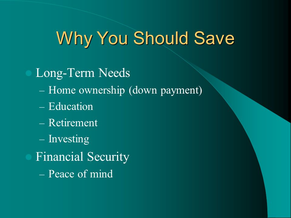 Why You Should Save Long-Term Needs Financial Security