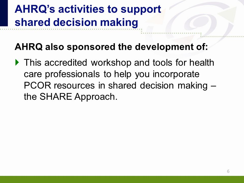 AHRQ's activities to support shared decision making
