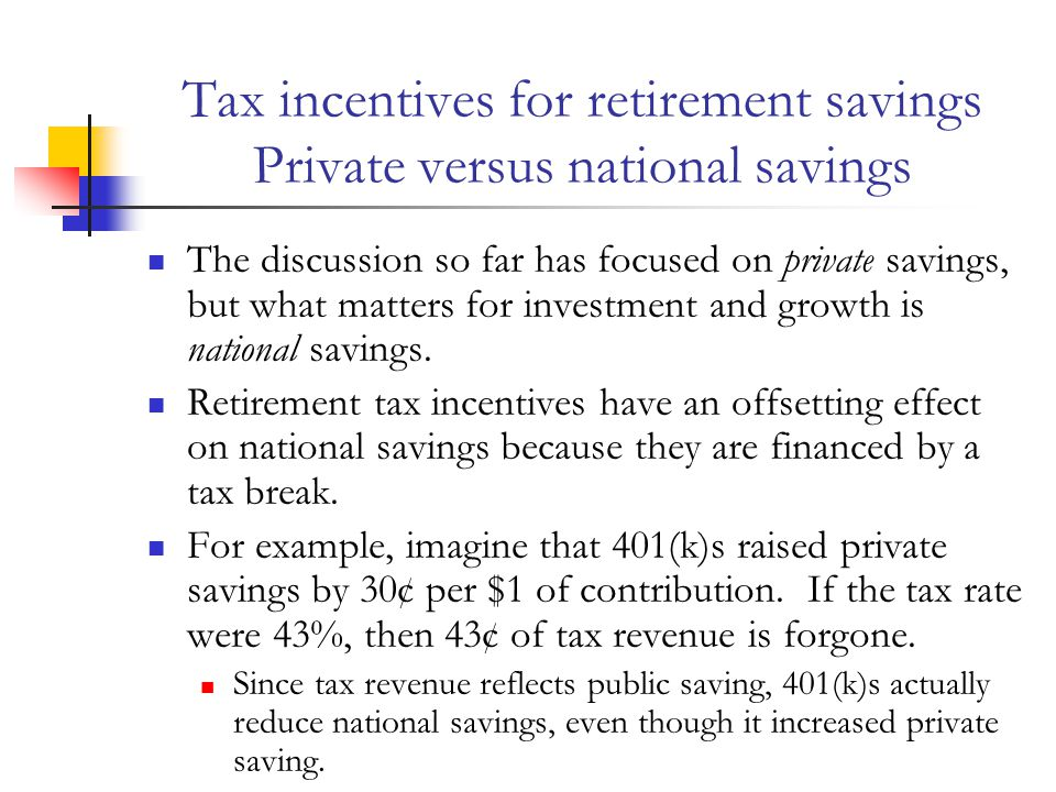 Tax incentives for retirement savings Private versus national savings