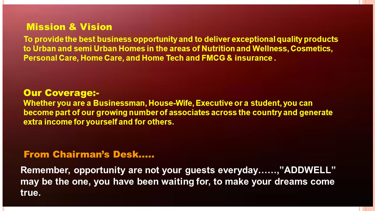 Mission & Vision Our Coverage:- From Chairman's Desk.....